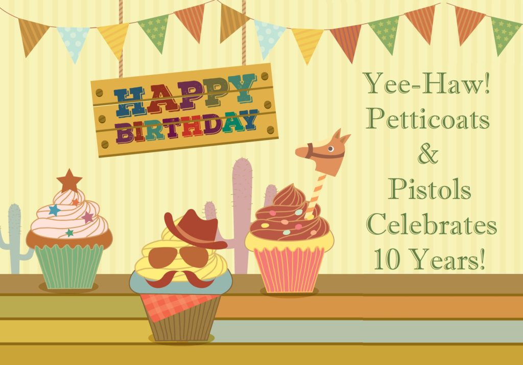 Petticoats and Pistols Celebrates its 10 years
